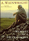 Memoirs of a Fellwanderer (Wainwright Pictorial Guides) - A. Wainwright, Betty Wainwright