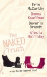 The Naked Truth - Erin McCarthy, Erin McCarthy, Beverly Brandt, Alesia Holliday