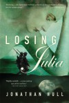 Losing Julia - Jonathan Hull