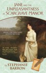 Jane and the Unpleasantness at Scargrave Manor - Stephanie Barron