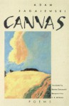 Canvas: Poems - Adam Zagajewski, Benjamin Ivry, C.K. Williams, Renata Gorczynski