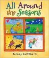 All Around the Seasons - Barney Saltzberg