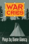 War Cries - Diane Glancy, Kimberly M. Blaeser, Kimberly Blaeser