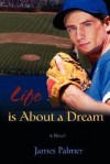 Life Is about a Dream - James Palmer