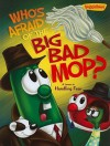 Who's Afraid of the Big Bad Mop?: A Lesson in Handling Fear - Doug Peterson, Greg Hardin, John T. Trent