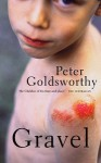 Gravel - Peter Goldsworthy