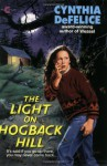 The Light on Hogback Hill - Cynthia C. DeFelice