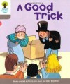A Good Trick (Oxford Reading Tree, Stage 1, First Words) - Roderick Hunt, Alex Brychta