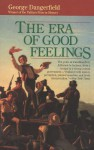 The Era of Good Feelings - George Dangerfield