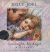 Goodnight, My Angel: A Lullabye - Billy Joel, Yvonne Gilbert