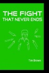 The Fight That Never Ends - Tim Brown