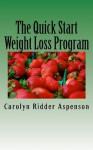 The Quick Start Weight Loss Program - Carolyn Ridder Aspenson