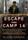 Escape from Camp 14: One Man's Remarkable Odyssey from North Korea to Freedom in the West (Audio Cd) - Blaine Harden