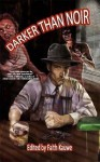 Darker Than Noir - Faith Kauwe, R. Thomas Riley, Campbell Zoot, Randy Chandler