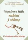 Napoleono Hillo raktai į sėkmę. 17 sėkmingos veiklos principų (15x21) - Napoleon Hill