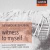 Witness to Myself - Seymour Shubin, John Michaels