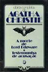 A Morte de Lord Edgware * Testemunha de Acusação - Agatha Christie