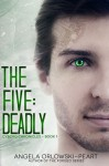 The Five: Deadly - Angela Orlowski-Peart