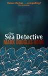 The Sea Detective - Mark Douglas-Home