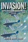 Invasion!: Operation Sea Lion, 1940 - Martin Marix Evans
