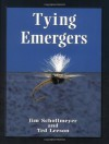 Tying Emergers: A Complete Guide - Jim Schollmeyer