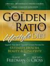 The Golden Ratio Lifestyle Diet - Robert Friedman, Matthew Cross