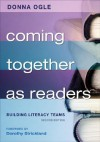 Coming Together as Readers: Building Literacy Teams - Donna M. Ogle