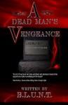 A Dead Man's Vengeance - B.L.U.N.T.