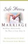 Safe Haven Marriage - Archibald D. Hart, Dr. Sharon Hart Morris