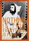 Nothing Is True - Everything Is Permitted: The Life of Brion Gysin - John Geiger