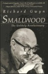 Smallwood: The Unlikely Revolutionary - Richard Gwyn
