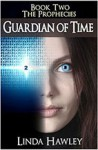 Guardian of Time (The Prophecies Trilogy, #2) - Linda Hawley