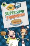 Fizzy's Lunch Lab: Super Supper Throwdown - Candlewick Press, Lunch Lab, LLC.