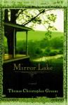 Mirror Lake: A Novel - Thomas Christopher Greene