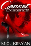 COVERT EXISTENCE - M.O. Kenyan