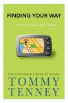 Finding Your Way: ... to Things that Really Matter - Tommy Tenney