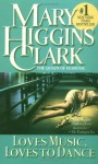 Loves Music, Loves to Dance (Audio) - Christina Moore, Mary Higgins Clark