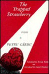 Trapped Strawberry: Poems - Petru Cardu, Brenda Walker