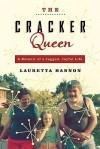 The Cracker Queen: A Memoir of a Jagged, Joyful Life - Lauretta Hannon