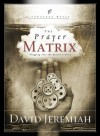 The Prayer Matrix: Plugging into the Unseen Reality - David Jeremiah