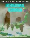 International Terrorism (Crime and Detection) - Mason Crest Publishers, Charlie Fuller