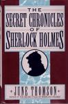 The Secret Chronicles of Sherlock Holmes - June Thomson