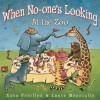 When No-one's Looking at the Zoo - Zana Fraillon, Lucia Masciullo