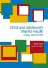 Child & Adolescent Mental Health: Theory & Practice - Michael Cooper