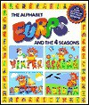 The Alphabet Eurps and the 4 Seasons - Liane Onish