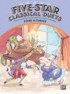 Five-Star Classical Duets - Alfred Publishing Company Inc.