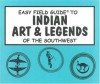 Easy Field Guide to Indian Art & Legends of the Southwest - James R. Cunkle
