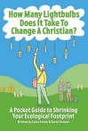 How Many Lightbulbs Does It Take to Change a Christian? - Claire Foster