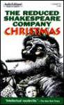 The Reduced Shakespeare Company Christmas - Adam Long, Reed Martin, Austin Tichenor, Matthew Croke, William Shakespeare