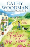 Follow Me Home: (Talyton St George) - Cathy Woodman